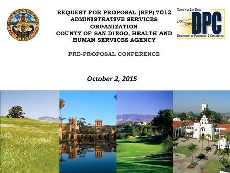 October 2, 2015 REQUEST FOR PROPOSAL (RFP) 7012 ADMINISTRATIVE SERVICES ORGANIZATION COUNTY OF SAN DIEGO, HEALTH AND HUMAN SERVICES AGENCY PRE-PROPOSAL.