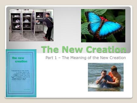The New Creation Part 1 – The Meaning of the New Creation.