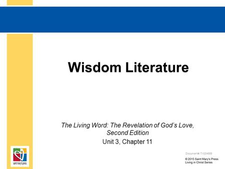 Wisdom Literature The Living Word: The Revelation of God's Love, Second Edition Unit 3, Chapter 11 Document#: TX004689.