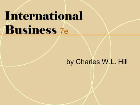 International Business 7e by Charles W.L. Hill. Chapter 18 Global Human Resource Management.