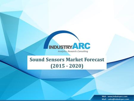 Web -  Mail – Sound Sensors Market Forecast (2015 - 2020)