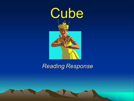 Cube Reading Response Directions Favorite Character Character Development Favorite Quote Explain Quote Aspect of Style Theme or Issue Create a cube (six.