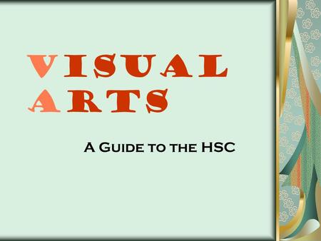 Visual Arts A Guide to the HSC. Introduction Preparation for the exam - a brief overview The Case Studies – all five The Frames The Conceptual Framework.