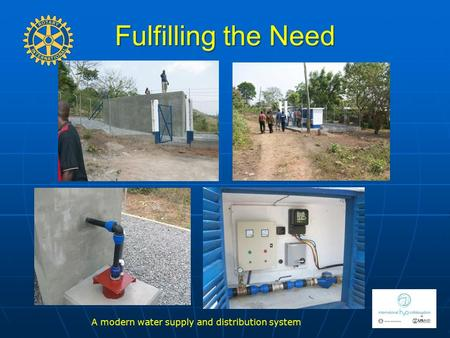 Fulfilling the Need 1 A modern water supply and distribution system.