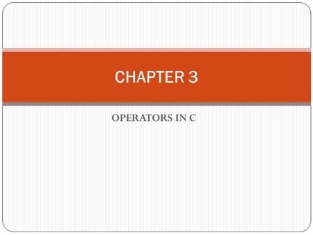 OPERATORS IN C CHAPTER 3. Expressions can be built up from literals, variables and operators. The operators define how the variables and literals in the.