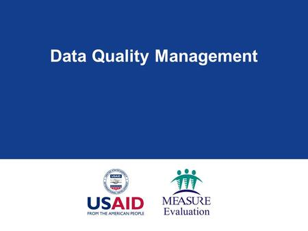 Data Quality Management. Learning Objectives  At the end of this session, participants will be able to:  Summarize basic terminology regarding data.