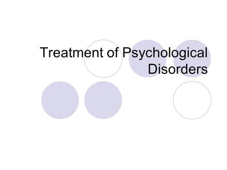 Treatment of Psychological Disorders. Define cognitive-behavior therapy.