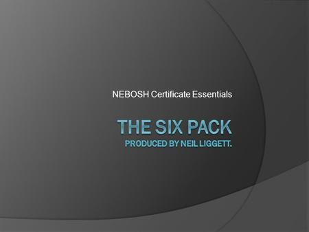 NEBOSH Certificate Essentials. NEBOSH National Examination Board in Occupational Safety and Health Image taken: