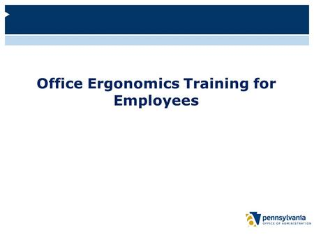 Office Ergonomics Training for Employees. Logistics Emergency procedures Location of restrooms Please silence phones.