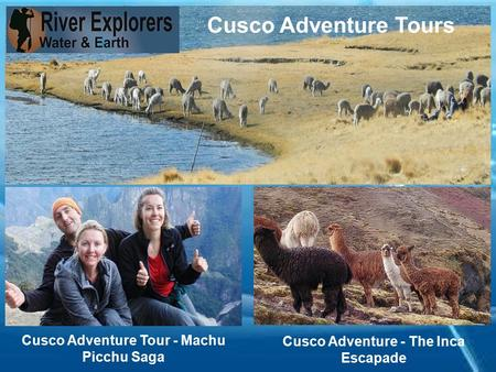 Cusco Adventure Tour - Machu Picchu Saga Cusco Adventure - The Inca Escapade Cusco Adventure Tours.
