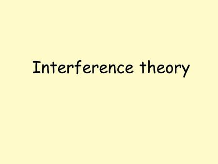 Interference theory. Interference theory of forgetting There are 2 types of interference theory which are :- 1.The effect of interference in the short.