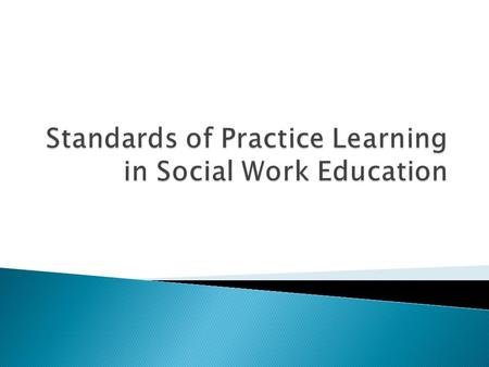 Practice learning of social work students is composed of practical education and field education and has visible place in a curricula of higher education.