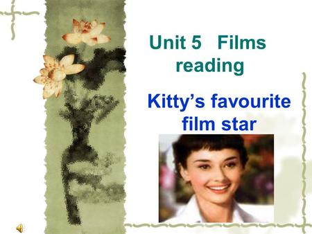 Unit 5 Films reading Kitty's favourite film star.