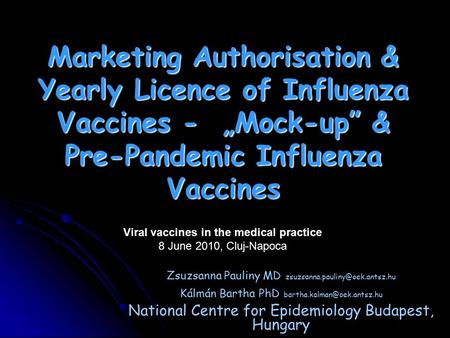 "Marketing Authorisation & Yearly Licence of Influenza Vaccines - ""Mock-up"" & Pre-Pandemic Influenza Vaccines Zsuzsanna Pauliny MD"