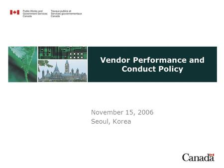 Vendor Performance and Conduct Policy November 15, 2006 Seoul, Korea.