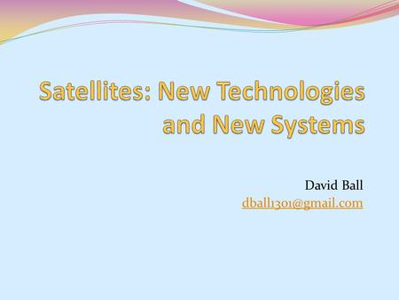 Satellites: New Technologies and New Systems