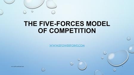 THE FIVE-FORCES MODEL OF COMPETITION WWW.EPOWERPOINT.COM www.ePowerPoint.com1.