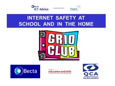 INTERNET SAFETY AT SCHOOL AND IN THE HOME In partnership with.