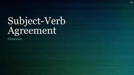 Subject-Verb Agreement Grammar. What is it? A subject is the who or what of the sentence. A verb is the word that expresses an action. It tells what the.