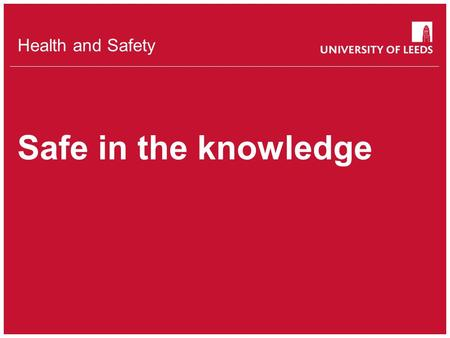 School of something FACULTY OF OTHER Health and Safety Safe in the knowledge.