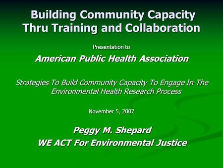 Building Community Capacity Thru Training and Collaboration Building Community Capacity Thru Training and Collaboration <strong>Presentation</strong> to American Public.