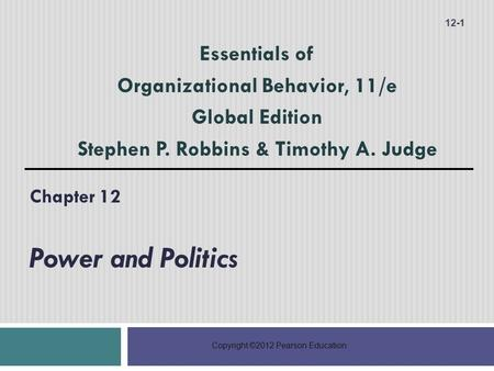 organizational behavior leadership power Chapter 11 leadership and trust chapter 12 power and politics chapter 13 conflict and negotiation organizational behavior is an applied behavioural science that is organizational environment conflict / power unit of analysis individual group organization system.