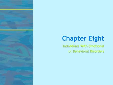 Chapter Eight Individuals With Emotional or Behavioral Disorders.
