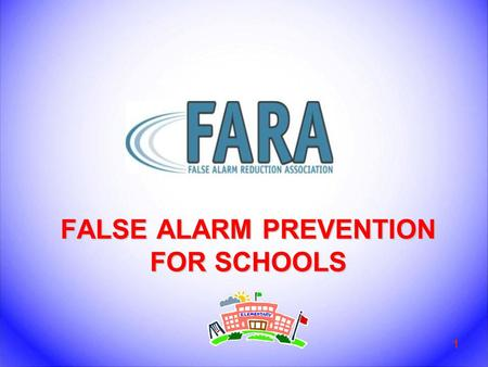 FALSE ALARM PREVENTION FOR SCHOOLS 1. Introduction 2  What is a false alarm?  Why are false alarms a problem?  How do alarm systems work?  What are.