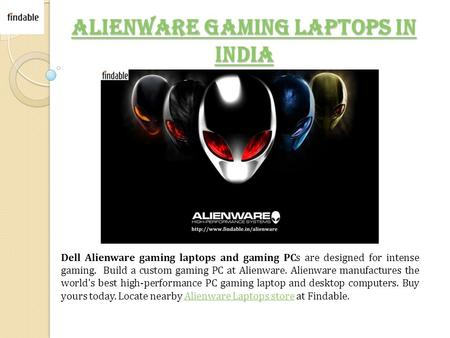 Alienware Gaming Laptops in India Alienware Gaming Laptops in India Dell Alienware gaming laptops and gaming PCs are designed for intense gaming. Build.