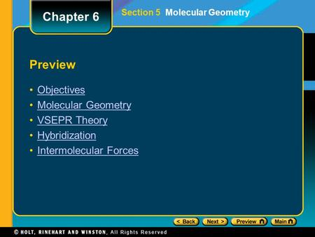 Preview Objectives Molecular Geometry VSEPR Theory Hybridization Intermolecular Forces Chapter 6 Section 5 Molecular Geometry.