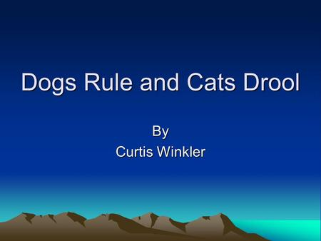 Dogs Rule and Cats Drool By Curtis Winkler. Dogs vs. Cats There are approximately 68 million owned dogs in the United States. Four in ten (or 40 million)