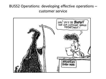 BUSS2 Operations: developing effective operations – customer service.
