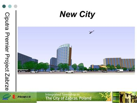 POLSKA Ciputra Premier Project Zabrze New City. Facts about Silesia Voivodeship area 12,334 km2 POPULATION 4,7 Milion(2007) DENSITY 382 inhabitants/km2.