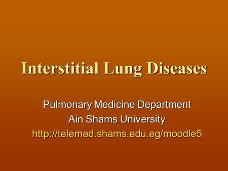 Interstitial Lung Diseases Pulmonary Medicine Department Ain Shams University