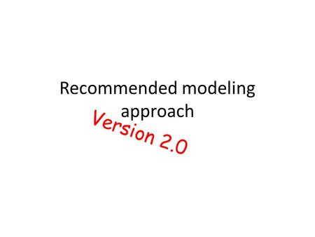 Recommended modeling approach Version 2.0. The law of conflicting data Axiom Data is true Implication Conflicting data implies model misspecification.