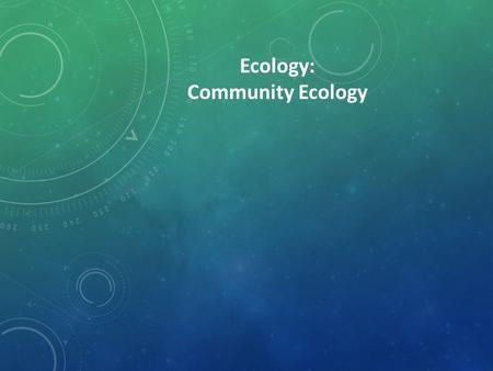Ecology: Community Ecology. COMMUNITY ECOLOGY Populations are linked by interspecific interactions that impact the survival & reproduction of the species.