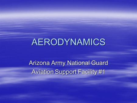 Arizona Army National Guard Aviation Support Facility #1 AERODYNAMICS.
