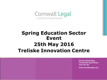 Spring <strong>Education</strong> Sector Event 25th May 2016 Treliske Innovation Centre.