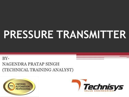 BY- NAGENDRA PRATAP SINGH (TECHNICAL TRAINING ANALYST)