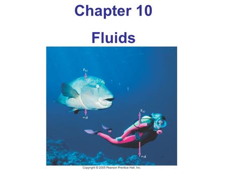 Chapter 10 Fluids. 10-3 Pressure in Fluids Pressure is defined as the force per unit area. Pressure is a scalar; the units of pressure in the SI system.