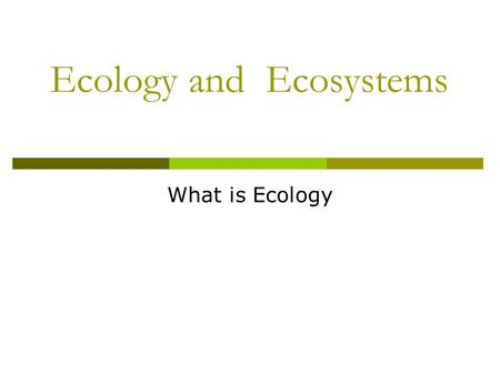 Ecology and Ecosystems What is Ecology. Ecology and Biospheres  Ecology= Interactions among organisms AND between organisms and their environment. 