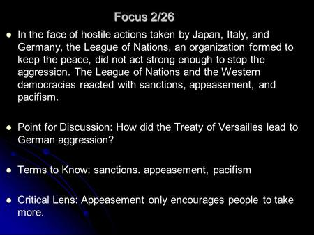 Focus 2/26 In the face of hostile actions taken by Japan, Italy, and Germany, the League of Nations, an organization formed to keep the peace, did not.