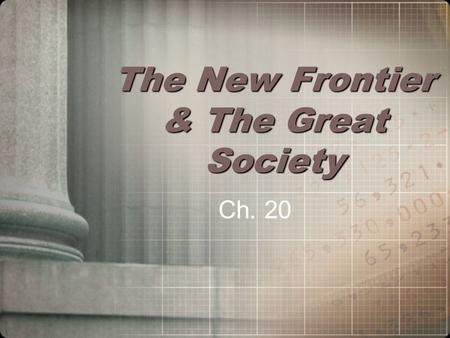 The New Frontier & The Great Society Ch. 20 The Election of 1960 John F. Kennedy vs. Richard Nixon First ever Presidential debates (TV) Kennedy much.