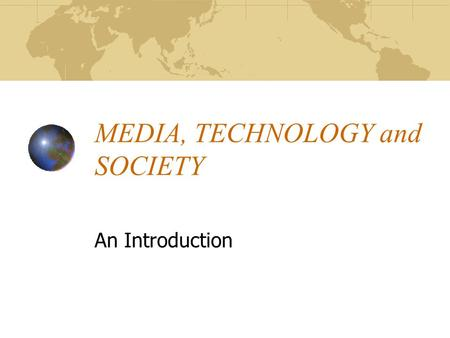 MEDIA, TECHNOLOGY and SOCIETY An Introduction. Relasi Teknologi & Masyarakat Kontroversi How far technology does or does not condition social change?