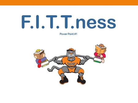 F.I.T.T.ness Power Point #1. Personal Fitness Why is it important?  Most important aspect of life…Without health, there is nothing  If our health is.