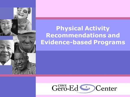 Physical Activity Recommendations and Evidence-based Programs.