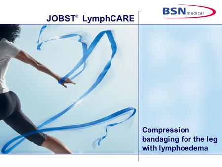 JOBST ® LymphCARE Compression bandaging for the leg with lymphoedema.