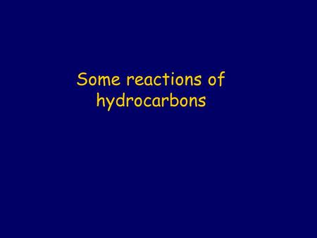 Some reactions of hydrocarbons