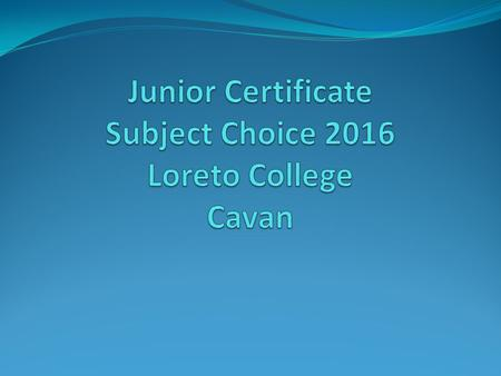 Agenda To examine the importance of choosing the right subjects for Junior Certificate To explain the school's procedures in relation to subject choice.