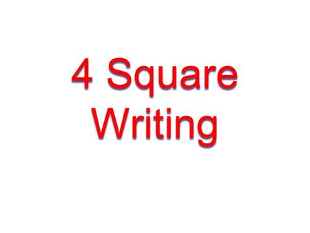 4 Square Writing. Lesson 2 - 4 Square + 3 Supporting (adding supporting details) In lesson 1 we brainstormed with Topics and Subtopics. Now we're going.
